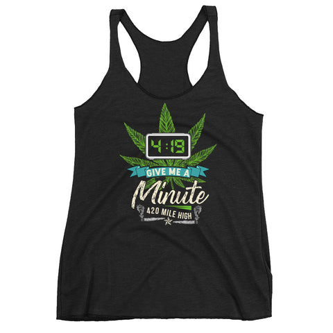 Women's 4:19 Give Me A Minute Weed Racerback Tank Top - 420 Mile High