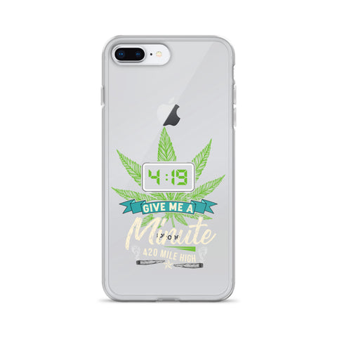 4:19 Give Me A Minute iPhone Case - 420 Mile High