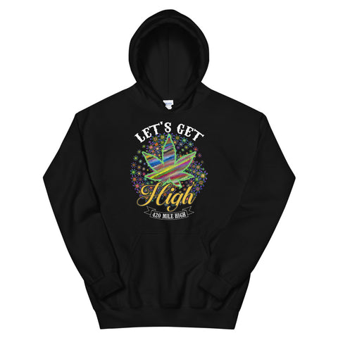 Let's Get High Weed Pullover Hoodie - 420 Mile High