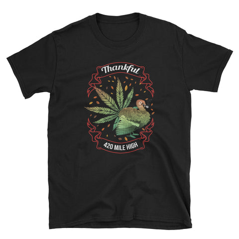 Thankful For Weed Short-Sleeve Unisex T-Shirt - 420 Mile High
