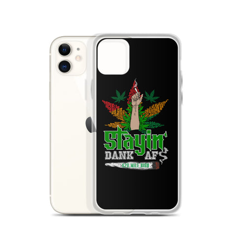 Stayin Dank AF iPhone Case | 420 Mile High