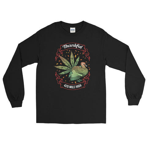 Thankful For Weed Long Sleeve T-Shirt - 420 Mile High