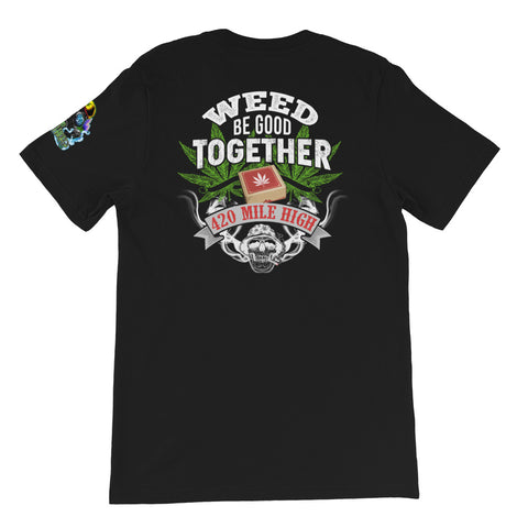 Weed Be Good Together Back Print Black T-Shirt | 420 Mile High