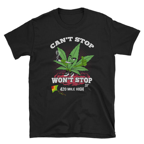 Can't Stop Won't Stop Weed Short-Sleeve Unisex T-Shirt Black Color | 420 Mile High