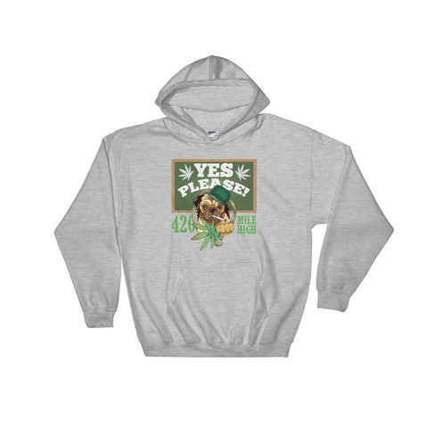 Yes Please Weed Pullover Sweatshirt Hoodies - 420 Mile High
