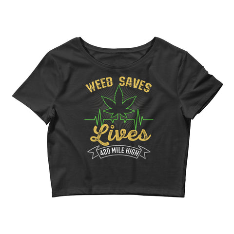 Womens Weed Saves Lives Crop Top - 420 Mile High