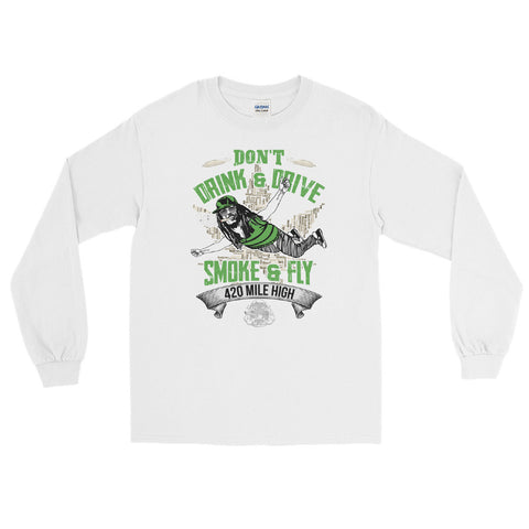 Don't Drink And Drive Weed Long Sleeve T-Shirt - 420 Mile High