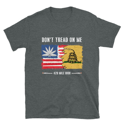 Don't Tread On Me T-Shirt Dark Heather Color| 420 Mile High