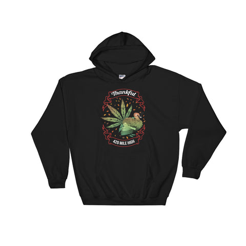 Thankful For Weed Pullover Sweatshirt Hoodies - 420 Mile High