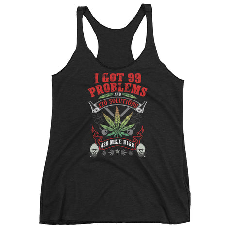 Women's I Got 99 Problems Weed Racerback Tank Top - 420 Mile High