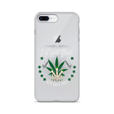 I'd Hit That Weed iPhone Case - 420 Mile High