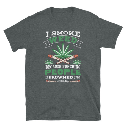 420 I Smoke Weed T-Shirt Dark Gray Color | 420 Mile High
