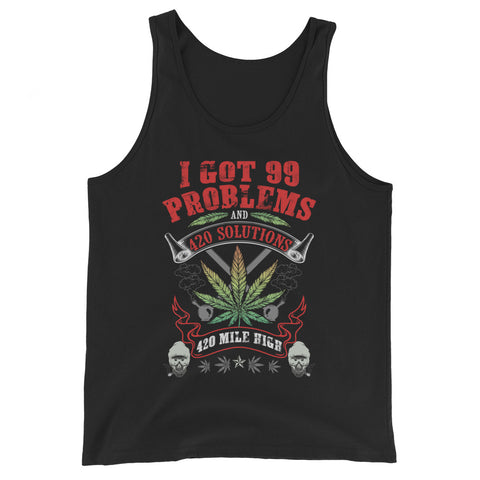 I Got 99 Problems Weed Tank Top - 420 Mile High