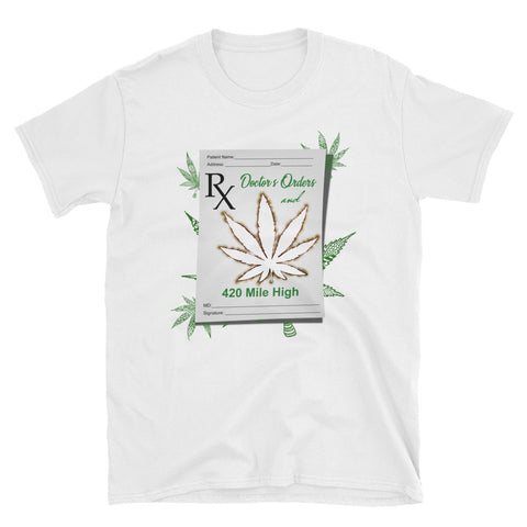 Doctor's Orders Weed Short-Sleeve Unisex T-Shirt White Color | 420 Mile High
