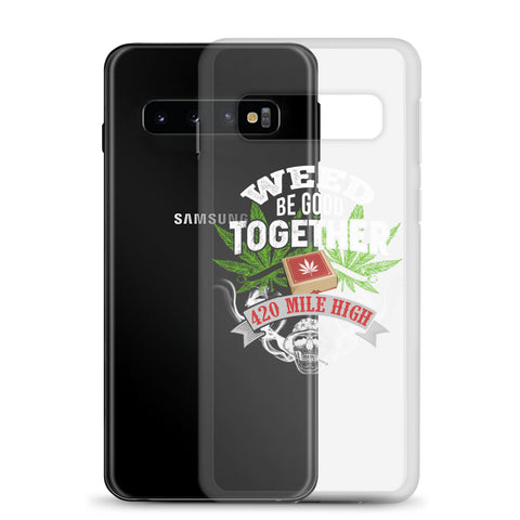 Weed Be Good Together Samsung Cases