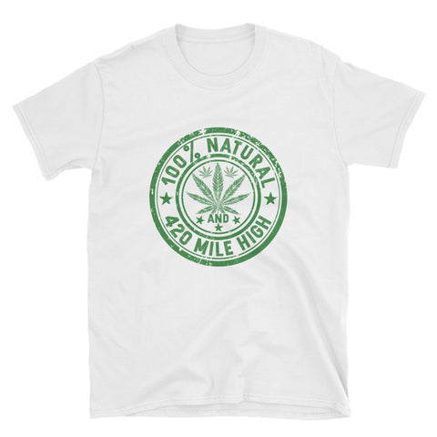 100% Natural Weed Short-Sleeve Unisex T-Shirt  White Color | 420 Mile High