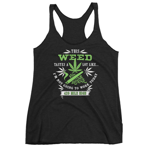 Women's This Weed Tastes A Lot Like Racerback Tank Top - 420 Mile High