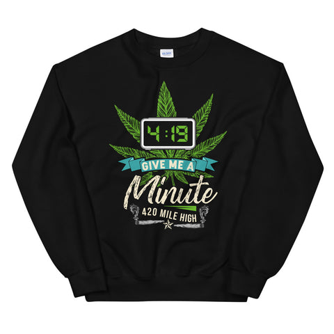 4:19 Give Me A Minute Sweatshirt Black Color | 420 Mile High