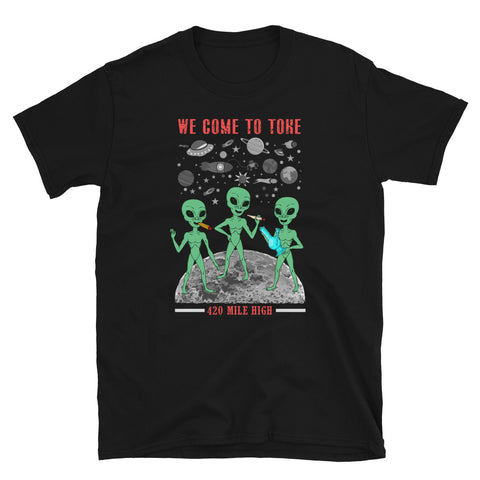 We Come To Toke Black T-Shirt | 420 Mile High