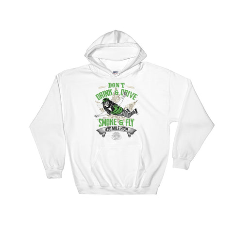 Don't Drink and Drive Pullover Sweatshirt Hoodies - 420 Mile High