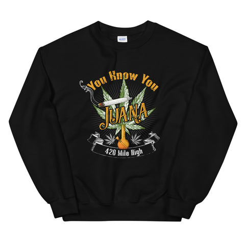 You Know You Juana Sweatshirt