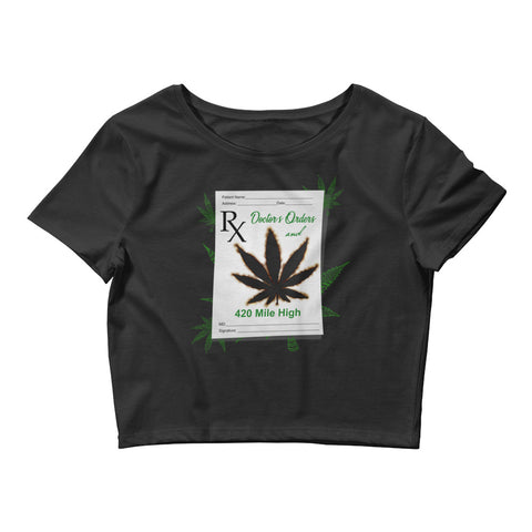 Womens Doctors Orders Weed Crop Top - 420 Mile High