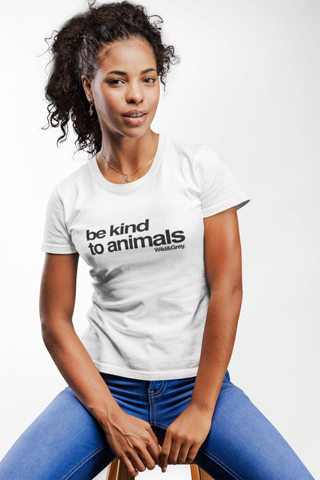be kind to animals womens T shirt