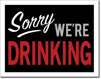 Sorry, We're Drinking - aomega-products