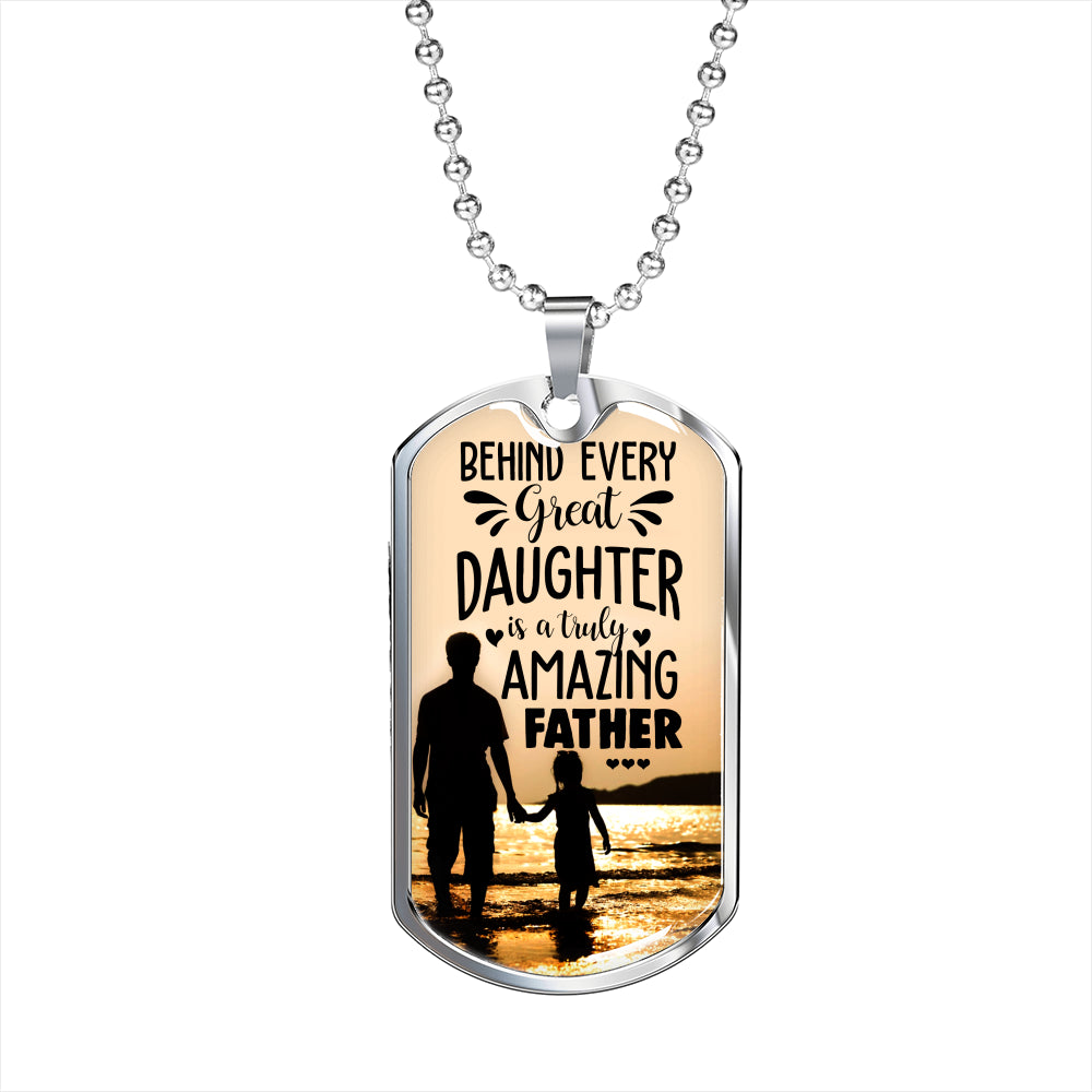 Behind Every Daughter is an Amazing Dad Luxury Tag!