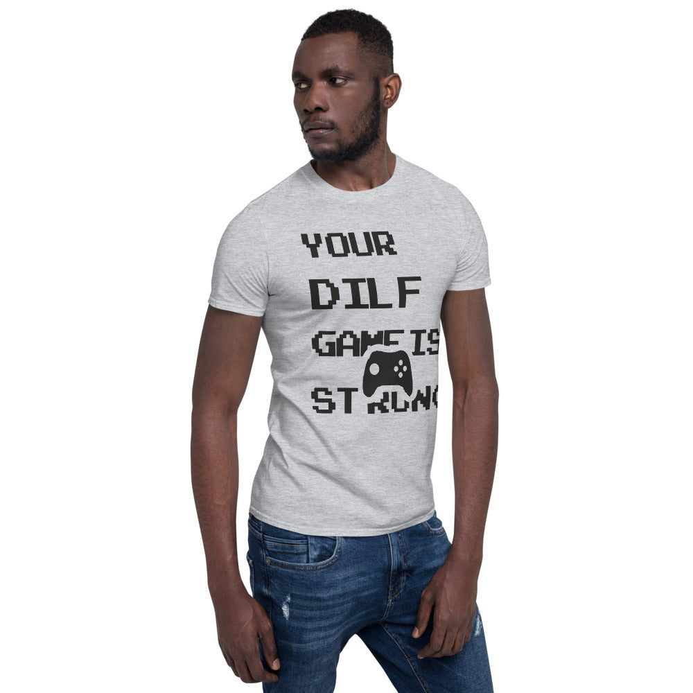 Your Dilf Game Is Strong Father's Day Customized Shirt!