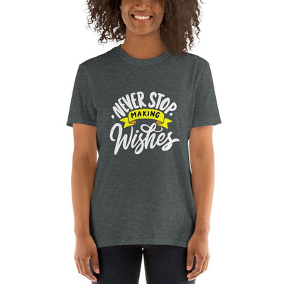 """Never Stop Making Wishes"" Short-Sleeve Unisex T-Shirt - One Lucky Wish"