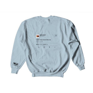 I Wish I Had A Friend Like Me Sweatshirt | Sky Blue