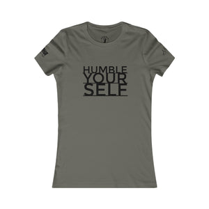 "Women's ""HUMBLE YOURSELF"" tee's"
