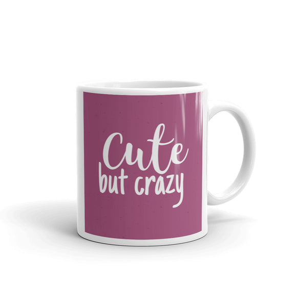 Cute but Crazy - Mug