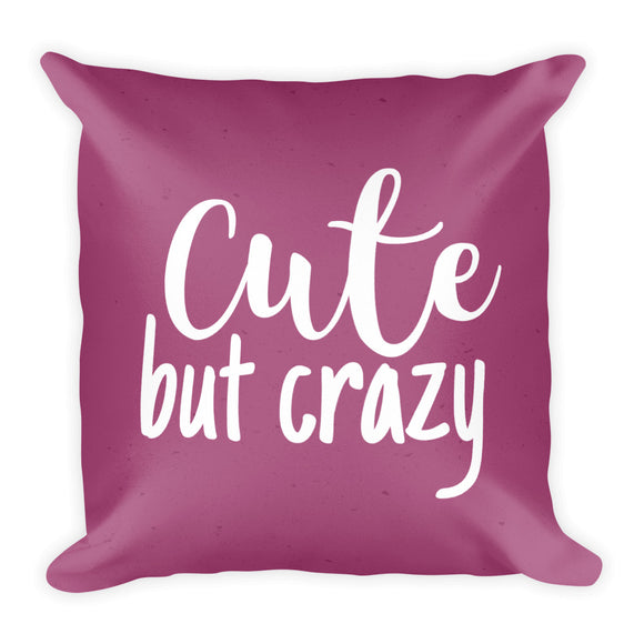 Cute but Crazy - Basic Pillow