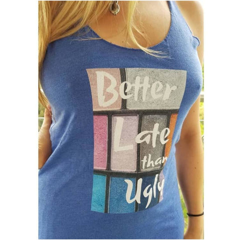 Better Late Than Ugly - Womens Racerback Tank