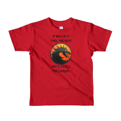 Image of If You Cant Stand The Heat Dont Tickle The Dragon - Black Text - Girls Boys Unisex Tee T-Shirt - 2 to 6 Years - Red / 2yrs