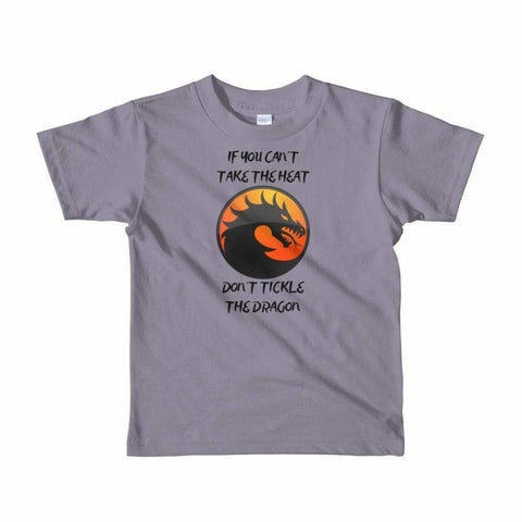 Image of If You Cant Stand The Heat Dont Tickle The Dragon - Black Text - Girls Boys Unisex Tee T-Shirt - 2 to 6 Years - Slate / 2yrs