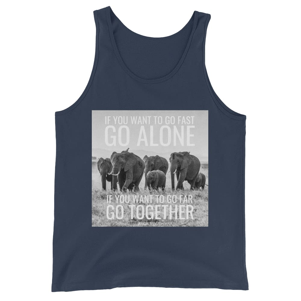 If You Want To Go Far Go Alone If You Want To Go Far Go Together - Mens Tank Top - Navy / XS