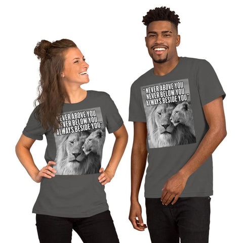 Never Above You Never Below You Always Beside You - Lion Couple Mens Womens Unisex Tee T-Shirt - Asphalt / S