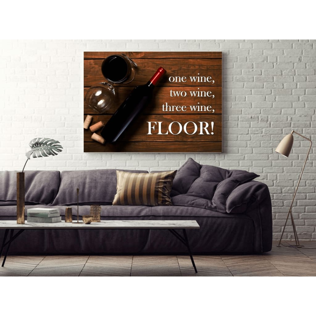 One wine two wine three wine FLOOR! Wine Quote Wall Art Canvas Wrap