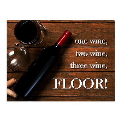 Image of One wine two wine three wine FLOOR! Wine Quote Wall Art Canvas Wrap - 18x24 inch