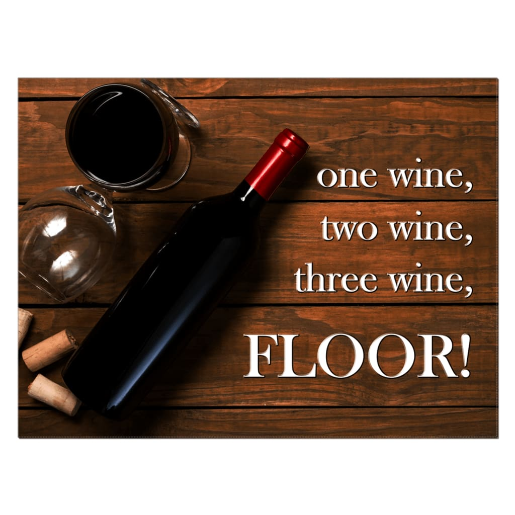 One wine two wine three wine FLOOR! Wine Quote Wall Art Canvas Wrap - 30x40 inch