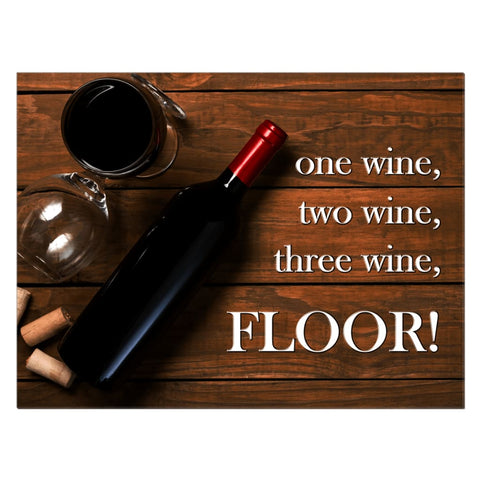 Image of One wine two wine three wine FLOOR! Wine Quote Wall Art Canvas Wrap - 30x40 inch