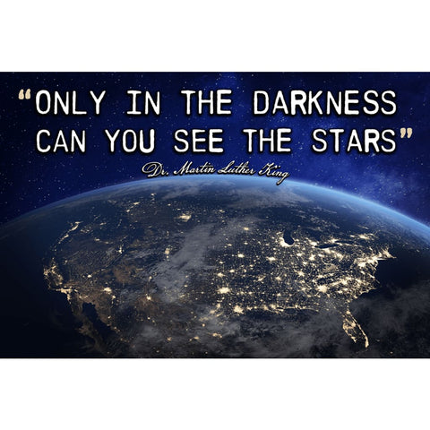 Image of Only in the darkness can you see the stars - MLK Earth from Space - Professional Photo Print - 6x9 inch