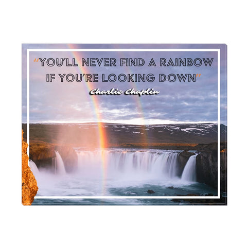 Image of Youll never find a rainbow if youre looking down Charlie Rainbow Quote Canvas Wrap - 11x14 inch