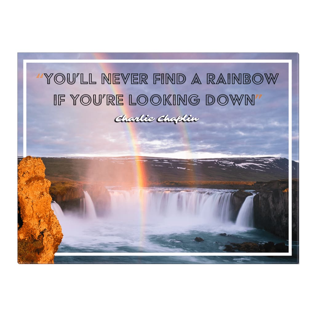 Youll never find a rainbow if youre looking down Charlie Rainbow Quote Canvas Wrap - 18x24 inch