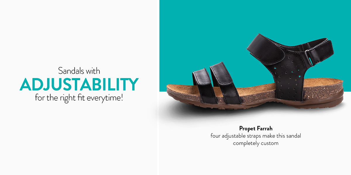 Sandals with ADJUSTABILITY for the right fit everytime!