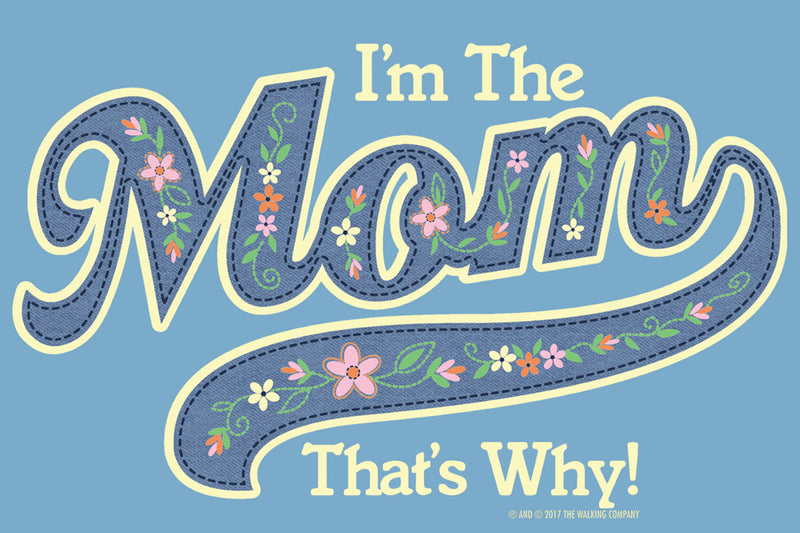 I'm The Mom T-Shirt