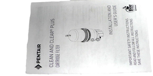 Pentair Clean And Clear Plus Cartridge Filter Installation And User's Guide